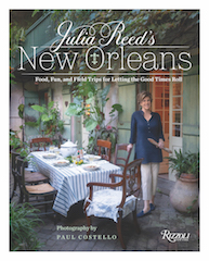 Julia Reed's New Orleans: Food, Fun, and Field Trips for Letting the Good Times Roll.