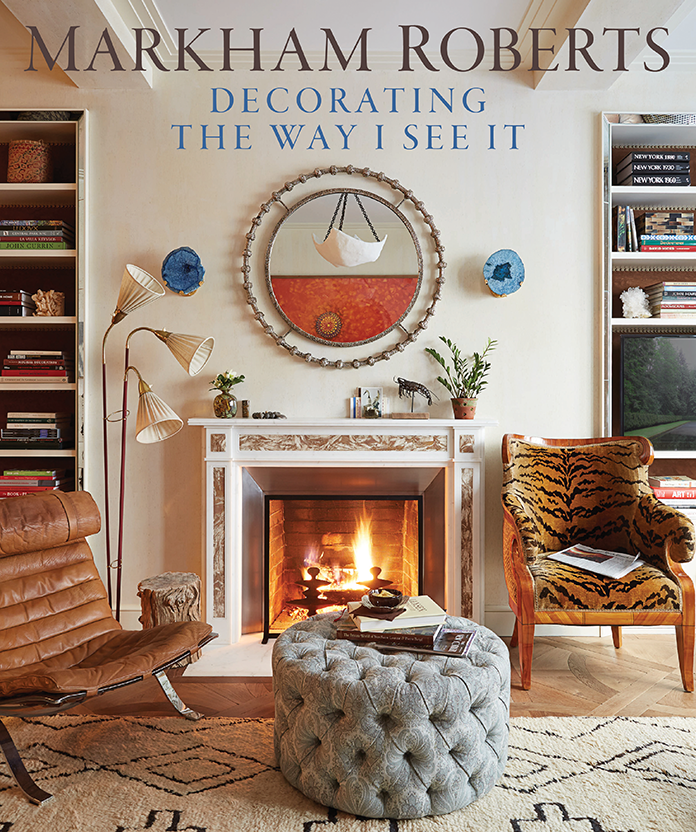Decorating the Way I See It by Markham Roberts
